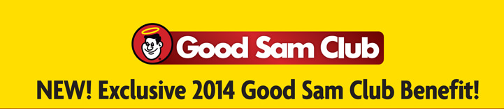 New! Exclusive 2014 Good Sam Club Benefit!