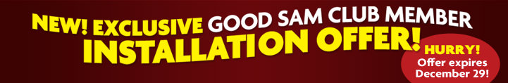 NEW! Exclusive Good Sam Club Member Intallation Offer!